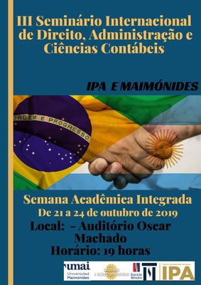 IPA e Universidad Maimónides, de Buenos Aires, realizam III Seminário Internacional de Administração, Ciências Contábeis e Direito