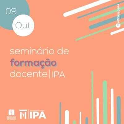 Dia 09 acontece o Seminário de Formação Docente IPA