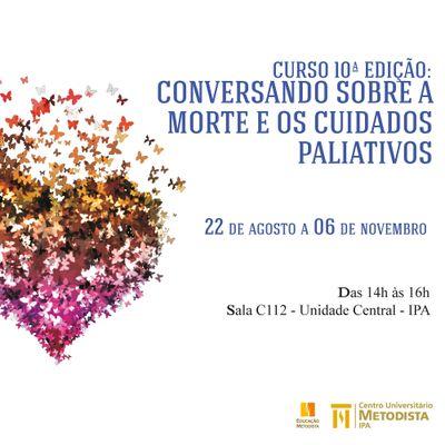 """Participe da 10ª edição do curso """"Conversando sobre a morte e os cuidados paliativos"""""""
