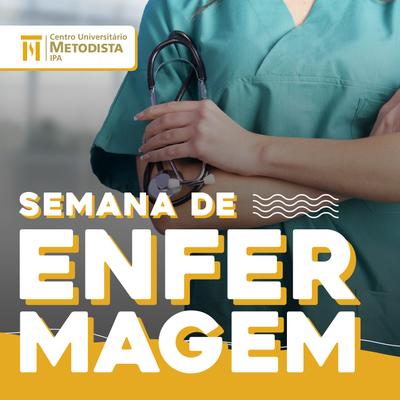 Semana de Enfermagem debate os 'Desafios e Perspectivas do Cuidado na Atualidade'