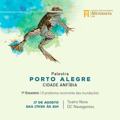 """Grupo de extensão do IPA promove evento """"Porto Alegre – Cidade Anfíbia"""" para discutir constantes inundações"""