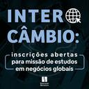Intercâmbio: inscrições abertas para missão de estudos em negócios globais