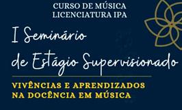 I Seminário de Estágio Supervisionado acontece em 15 de maio