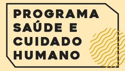 Programa Saúde e Cuidado Humano promove série de ações de conscientização