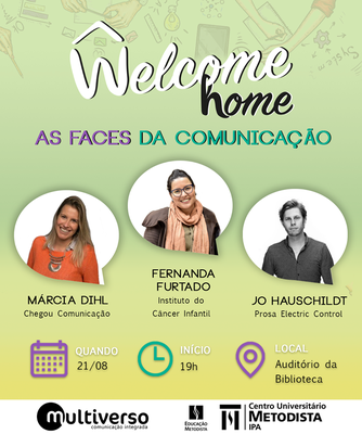 Cursos de comunicação promovem evento Welcome Home